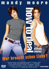 How to Deal - Wer braucht schon Liebe? Filmplakat