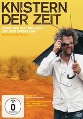 Knistern der Zeit - Christoph Schlingensief und sein Operndorf in Burkina Faso Filmplakat
