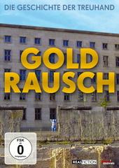Goldrausch - Die Geschichte der Treuhand Filmplakat
