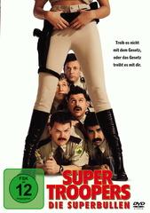 Super Troopers - Die Superbullen Filmplakat