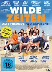Wilde Zeiten - Alte Freunde neu gemischt! Filmplakat