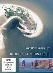 Die deutsche Nordseeküste - Von Borkum bis Sylt Filmplakat
