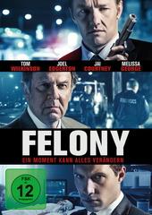 Felony - Ein Moment kann alles verändern Filmplakat