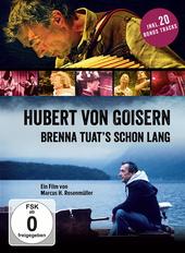 Hubert von Goisern - Brenna tuat's schon lang Filmplakat