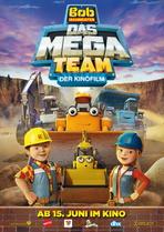 Bob, der Baumeister: Das Mega Team - Der Kinofilm - Filmplakat