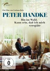 Peter Handke - Bin im Wald. Kann sein, dass ich mich verspäte Filmplakat