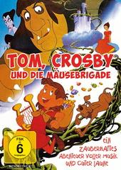 Tom, Crosby und die Mäusebrigade Filmplakat