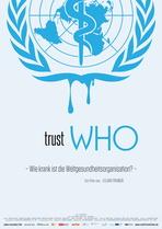 TrustWho - Wie krank ist die Weltgesundheitsorganisation? - Filmplakat