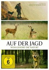 Auf der Jagd - Wem gehört die Natur? Filmplakat